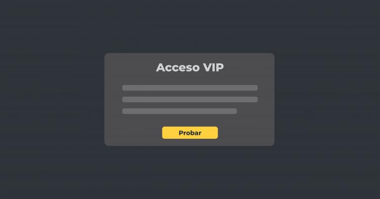 Acceso VIP a funcionalidades